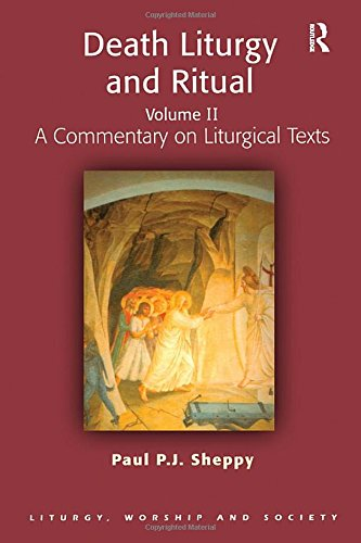 Death Liturgy and Ritual, Vol. II: A Commentary on Liturgical Texts