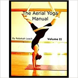 El Manual de Yoga Aéreo Volúmen 2 / The Aerial Yoga Manual ...