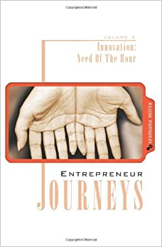 Book Entrepreneur Journeys: Innovation: Need Of the Hour: Volume 4
