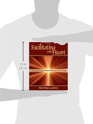 Facilitating With Heart Awakening Personal Transformation And