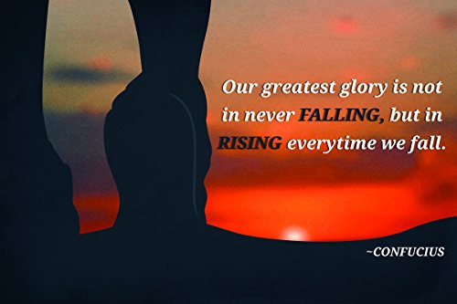 (JSC447 Our Greatest Glory Is Not In Never Falling Confucius Quote Poster Sunrise Walking | 18-Inches By 12-Inches | Motivational Inspirational | Premium 100lb Gloss Poster Paper)