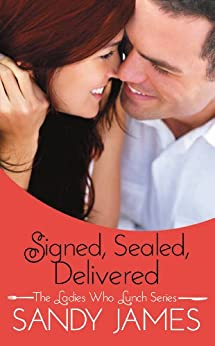 Signed, Sealed, Delivered (The Ladies Who Lunch Book 2) by [James, Sandy]