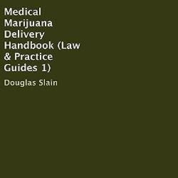 Medical Marijuana Delivery Handbook