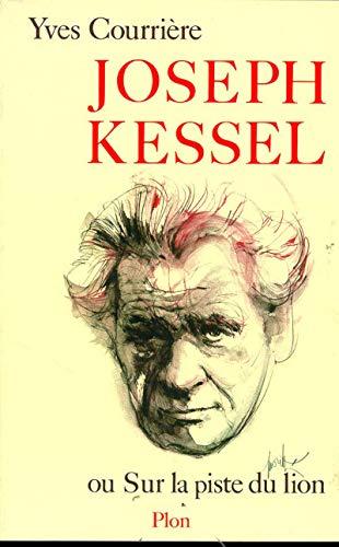 Joseph Kessel, ou, Sur la piste du lion (French Edition)