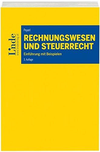 Rechnungswesen und Steuerrecht: Einführung mit Beispielen