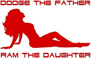 Dodge the Father Ram the Daughter WIDE Car Truck Van SUV Window Laptop Ipad Wall Vinyl Decal Sticker (White) DnV Decals