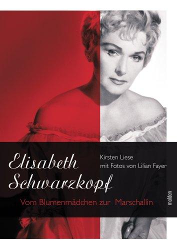 Elisabeth Schwarzkopf: Vom Blumenmädchen zur Marschallin
