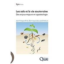 Les sols et la vie souterraine: Des enjeux majeurs en agroécologie (Synthèses) (French Edition)