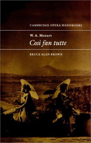 W. A. Mozart: Così fan tutte (Cambridge Opera Handbooks) by Brand: Cambridge University Press