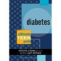 Diabetes: The Ultimate Teen Guide, It Happened to Me Series