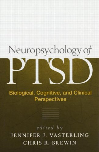 Neuropsychology of PTSD: Biological, Cognitive, and Clinical Perspectives by Jennifer J Vasterling