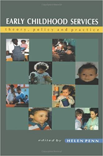 Book Early Childhood Services: Theory, Policy, and Practice by Penn (1-Dec-1999)