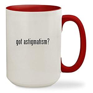 got astigmatism? - 15oz Colored Inside & Handle Sturdy Ceramic Coffee Cup Mug, Red