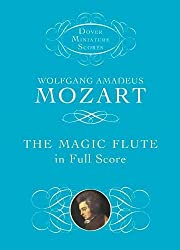 Wolfgang Amadeus Mozart: The Magic Flute In Full Score (Dover Miniature Scores)