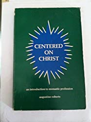 Centered on Christ [Paperback] by Roberts, Augustine