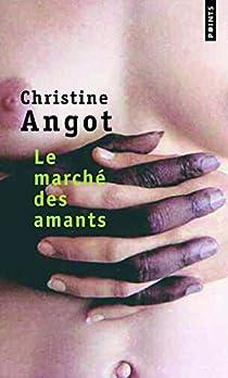 Le marché des amants par Angot