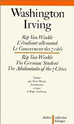 Contes fantastiques : Rip Van Winkle, L'étudiant allemand, Le Gouverneur des 7 cités / Rip Van Winkle, The German Student, The Adalantado of the 7 Cities