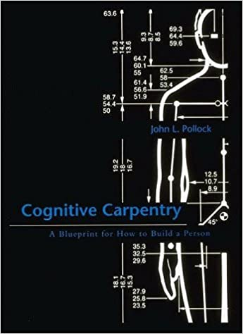 Cognitive carpentry a blueprint for how to build a person john l cognitive carpentry a blueprint for how to build a person john l pollock 9780262161527 amazon books malvernweather Images