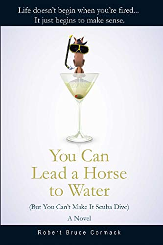 You Can Lead a Horse to Water (But You Can't Make It Scuba Dive): A Novel for $<!--$3.99-->