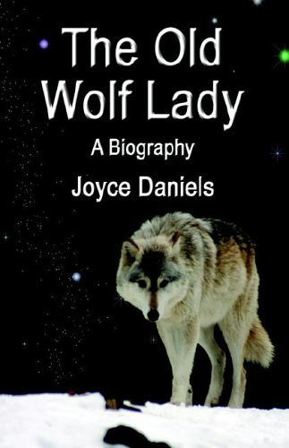 Lady Wolf (THE OLD WOLF LADY: A Biography)