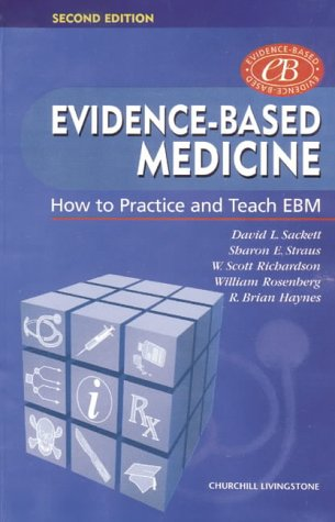 Evidence-Based Medicine: How to Practice and Teach EBM (Book with CD-ROM): Amazon.co.uk: Sackett, David L., Straus MD Dr., Sharon E., Richardson MD Dr., W. Scott, Rosenberg, William, Haynes MD Dr., R. Brian: