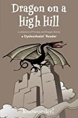 Dragon on a High Hill : a collection of Princess and Dragon Stories : a DyslexiAssist Reader Paperback