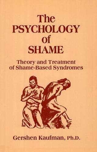 The Psychology of Shame: Theory and Treatment of Shame-Based Syndromes, Second Edition