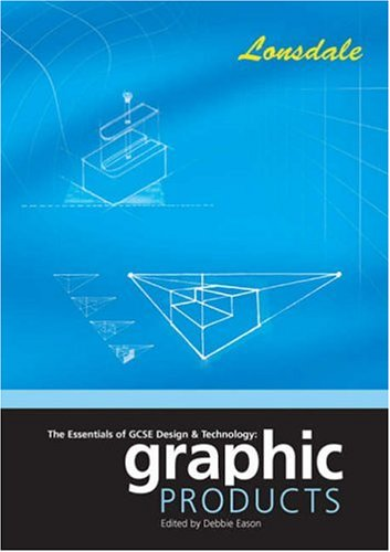Read Online The Essentials of G.C.S.E. Design and Technology: Graphic Products pdf