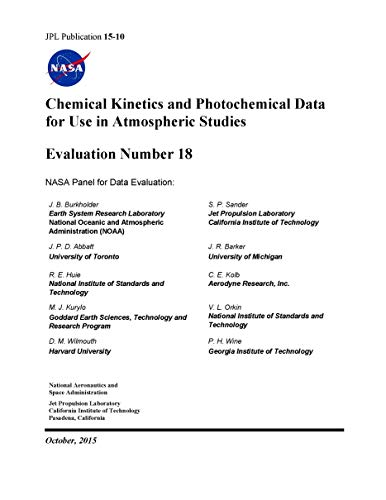 Chemical Kinetics and Photochemical Data for Use in Atmospheric Studies JPL Publication 15-10 October, 2015 [Loose Leaf Edition.]