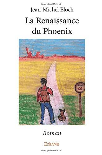 Amazon Fr La Renaissance Du Phoenix Bloch Jean Michel Livres