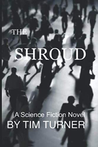 The Shroud: a science fiction novel