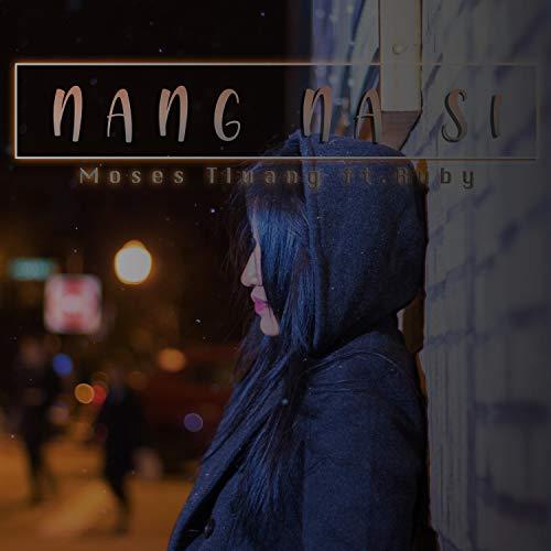 Si Ruby - Nang Na Si (feat. Moses Tluang, Ruby & Falam Hla)