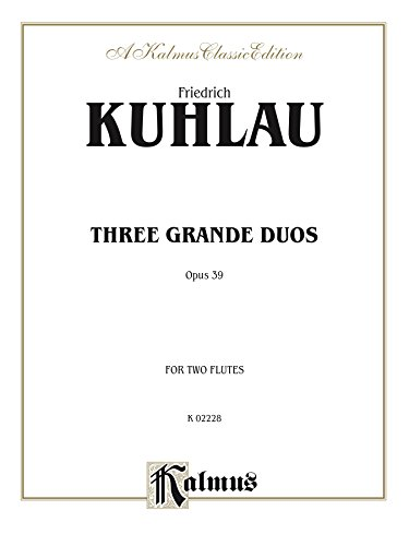 Grand Flute - Three Grand Duos, Op. 39: Flute Duets (Kalmus Edition)