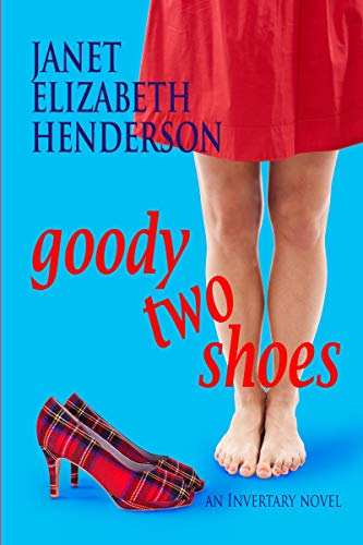 Goody Two Shoes: Romantic Comedy (Scottish Highlands Book 2) -