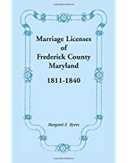 Marriage Licenses of Frederick County, Maryland: 1811-1840