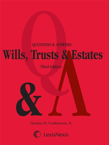 Questions & Answers: Wills, Trusts, and Estates