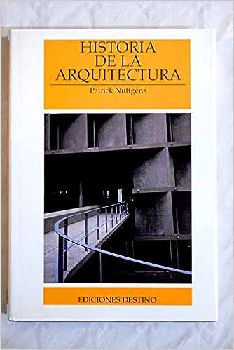 HISTORIA DE LA ARQUITECTURA: Amazon.es: NUTTGENS, Patrick: Libros
