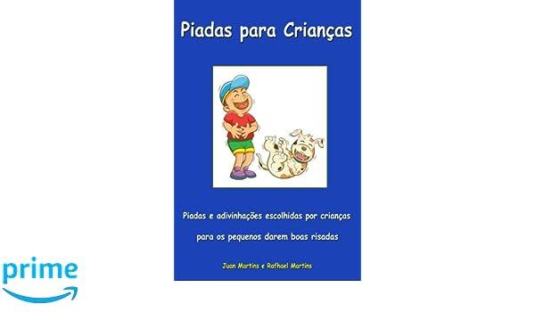 Piadas para crianças - Piadas e adivinhações escolhidas por crianças para os pequenos darem boas risadas: Livro Infantil - Versão Escolar (Portuguese ...