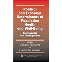 Political and Economic Determinants of Population Health and Well-being: Controversies and Developments