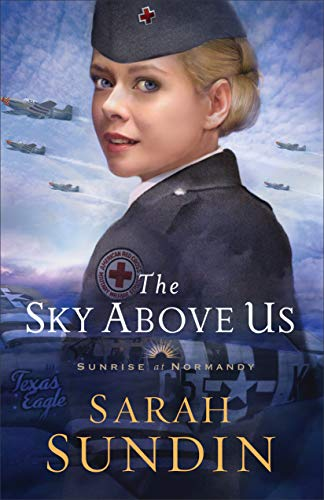The Sky Above Us (Sunrise at Normandy Book #2) by [Sundin, Sarah]