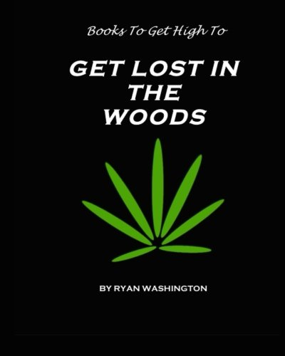 Download Books To Get High To: Get Lost In The Woods pdf
