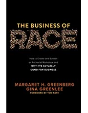 The Business of Race: How to Create and Sustain an Antiracist Workplace―And Why it's Actually Good for Business