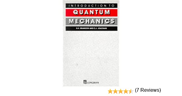 Introduction to quantum mechanics b h bransden charles j introduction to quantum mechanics b h bransden charles j joachain 9780582444980 amazon books fandeluxe Gallery