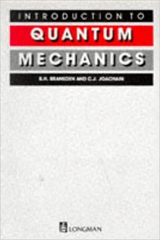 Introduction to quantum mechanics b h bransden charles j introduction to quantum mechanics first edition edition fandeluxe Gallery