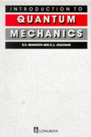 introduction to quantum mechanics b h bransden charles j rh amazon com Test Bank Solutions Manual Engineering Solutions Manual