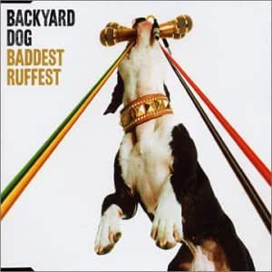 Backyard Dog - Baddest Ruffest - Amazon.com Music