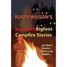 Six Short Bigfoot Campfire Stories (Collection #4)