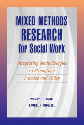 Mixed Methods Research for Social Work: Integrating Methodologies to Strengthen Practice and Policy
