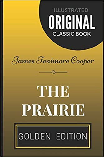 The Prairie By James Fenimore Cooper Illustrated James Fenimore