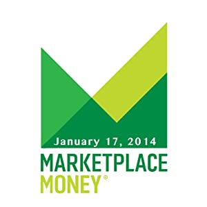 Marketplace Money, January 17, 2014